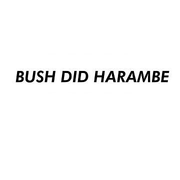 Bush Did Harambe by lyraphix