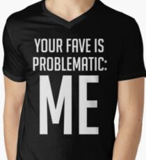 Your Fave Is Problematic: Me Men's V-Neck T-Shirt