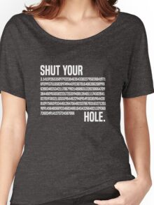 Shut your Pi hole (3.14) Women's Relaxed Fit T-Shirt