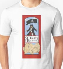 It's a Pirate's Life For Me! Unisex T-Shirt