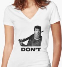 """""""Don't"""" - Red (Danny McBride), Pineapple Express Women's Fitted V-Neck T-Shirt"""