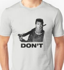 """Don't"" - Red (Danny McBride), Pineapple Express Unisex T-Shirt"