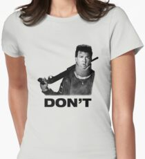 """""""Don't"""" - Red (Danny McBride), Pineapple Express Women's Fitted T-Shirt"""
