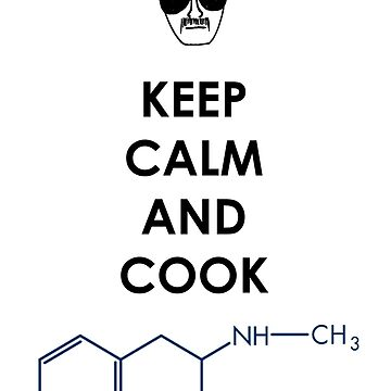 Keep calm and cook Meth - Black by Austintacious