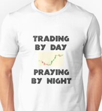Trading by Day Praying by Night T-Shirt