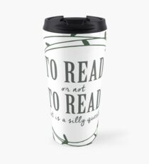 To read or not to read (green) Travel Mug