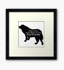 That's Not a Polar Bear it's my Great Pyrenees Framed Print