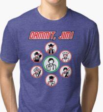 Dammit Jim Tri-blend T-Shirt