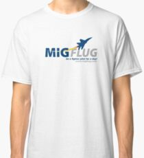 MiGFlug - Be a Fighter Pilot for a Day Classic T-Shirt