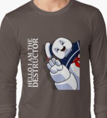 Hello I Am the Destructor Long Sleeve T-Shirt