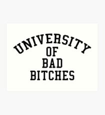University of Bad Bitches Art Print