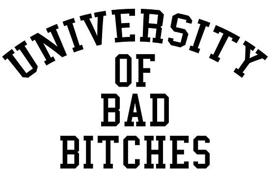Universität von Bad Bitches von maniacreations