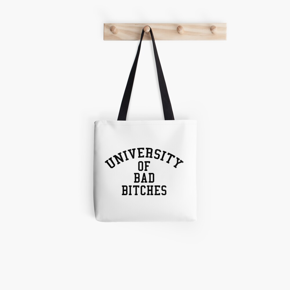 University of Bad Bitches Tote Bag