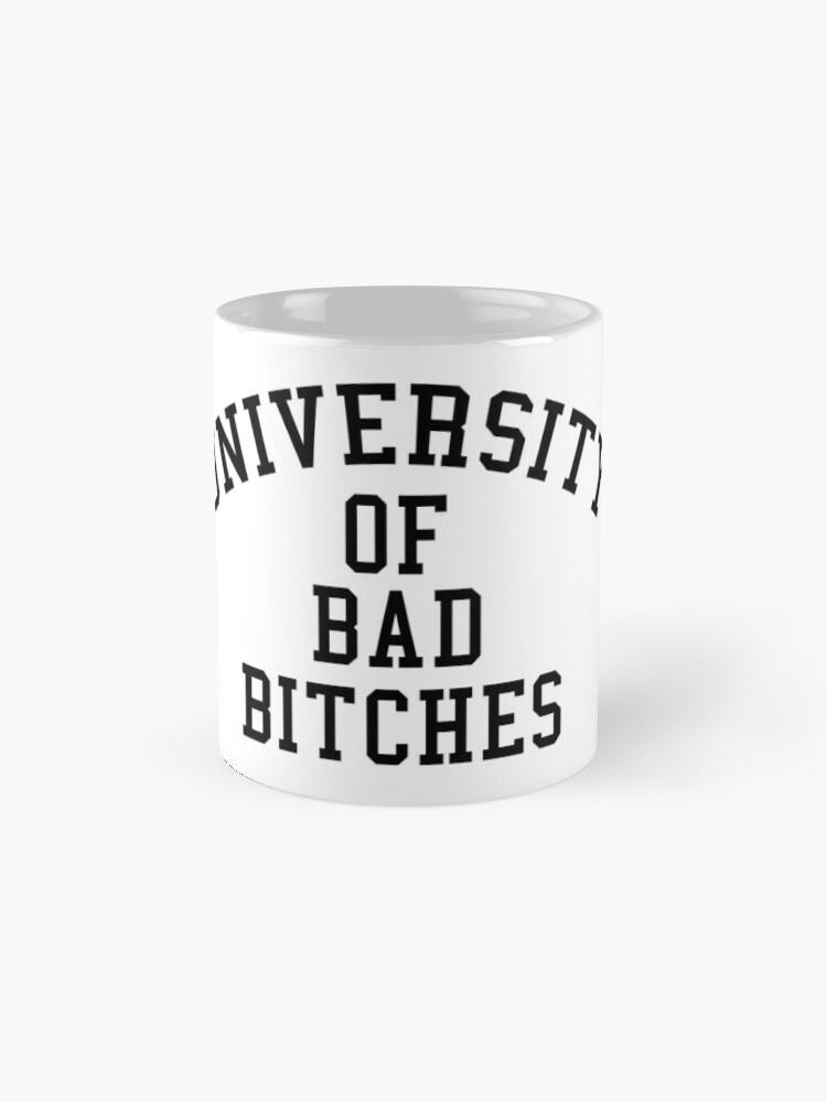 Alternate view of University of Bad Bitches Mug