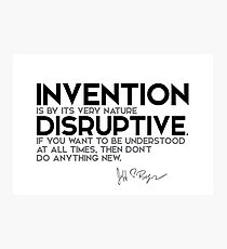 invention is by its very nature disruptive - jeff bezos Photographic Print