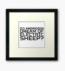 Do Androids Dream Of Electric Sheep Philip K. Dick Quote Science Fiction Bladerunner Framed Print