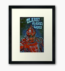 Clank, Clank, Clank Framed Print
