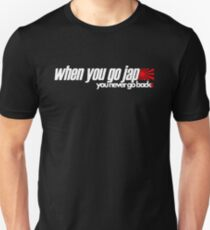 When you go JAP You never go back (2) T-Shirt