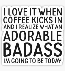 Coffee Badass Cute Funny Quote Cool Gift Sticker