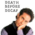 Death Before Decaf by redandy