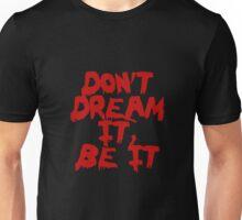 Rocky Horror Dont Dream It Be It  Unisex T-Shirt