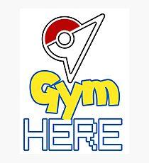 Pokemon Go - Gym HERE  Photographic Print