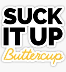 Suck It Up Buttercup Gym Quote Sticker