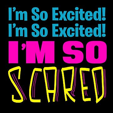 Saved By The Bell Quote - I'm So Excited I'm So Excited I'm So Scared by Television-