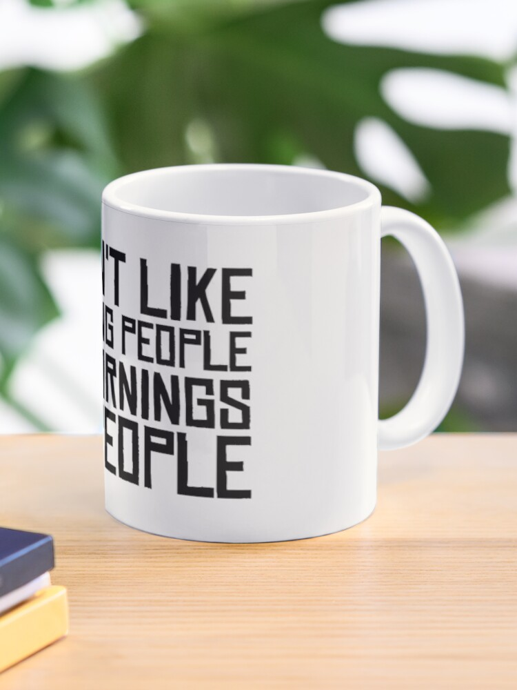 morning people hate funny sarcastic quotes coffee mug by