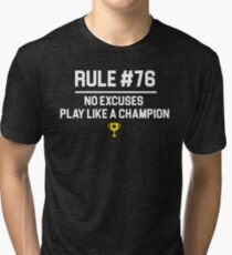 Wedding Crashers Quote - Rule # 76 No Excuses Play Like A Champion Tri-blend T-Shirt