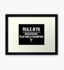 Wedding Crashers Quote - Rule # 76 No Excuses Play Like A Champion Framed Print