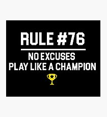 Wedding Crashers Quote - Rule # 76 No Excuses Play Like A Champion Photographic Print