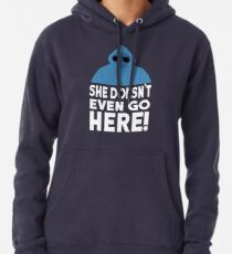 Mean Girls Quote - She Doesn't Even Go Here! Pullover Hoodie
