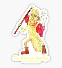 Rob Gamble's and Shawn Mahoney's Fresh Polish Sausage copy right 2015 Sticker