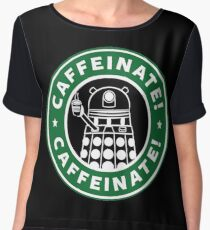 Caffeinate! Exterminate! Women's Chiffon Top