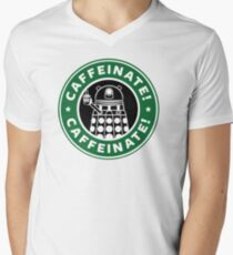 Caffeinate! Exterminate! Men's V-Neck T-Shirt