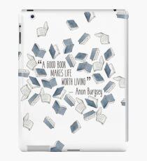 A Good Book Makes Life Worth Living iPad Case/Skin