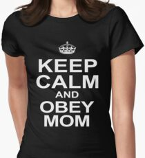 Keep Calm And Obey Mom Womens Fitted T-Shirt