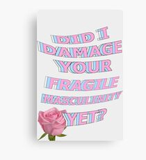 Did I Damage Your Fragile Masculinity Yet? // Aesthetic Typography Canvas Print