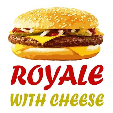 Royale With Cheese Shirt by MimiDezines