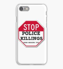 STOP POLICE KILLINGS  WERE BEGGING YOU iPhone Case/Skin