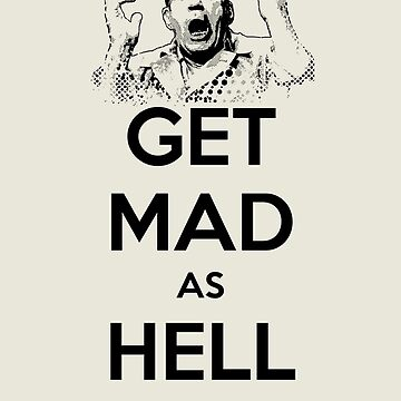 Get Mad as Hell by NormalSizedDeet