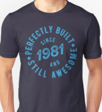 Born in 1981 and Still Awesome T-Shirt