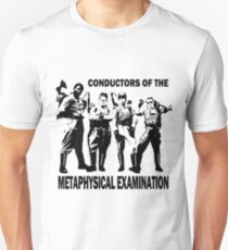 Metaphysical Examination Unisex T-Shirt
