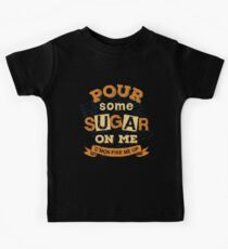 Pour Some Sugar On Me Kids Tee