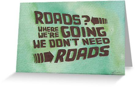 Roads? Where We're Going We Don't Need Roads. by Jade Jones