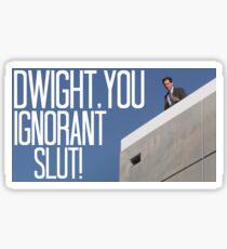 Dwight You Ignorant Slut! - In Color Sticker