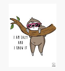 I am lazy and I know it Photographic Print