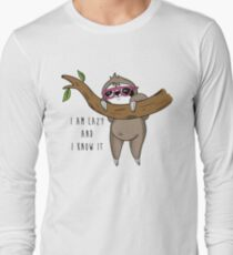 I am lazy and I know it Long Sleeve T-Shirt