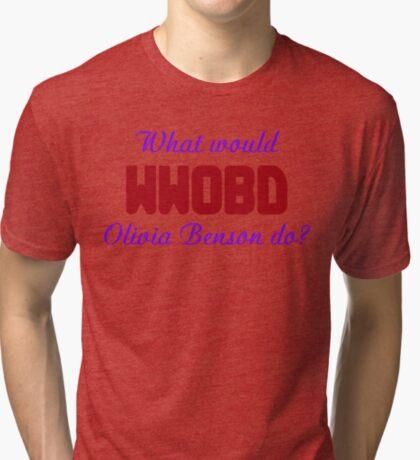What would Olivia Benson do? WWOBD Tri-blend T-Shirt